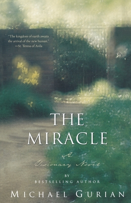 The Miracle: A Visionary Novel - Gurian, Michael
