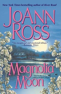 Magnolia Moon - Ross, JoAnn