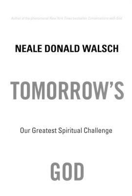 Tomorrows God T - Walsch, Neale Donald