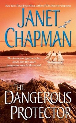 The Dangerous Protector - Chapman, Janet
