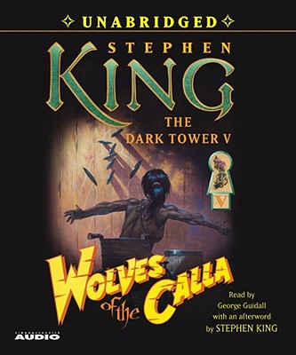 Wolves of the Calla - King, Stephen (Afterword by), and Guidall, George (Read by)