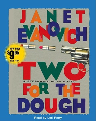 Two for the Dough - Evanovich, Janet, and Petty, Lori (Read by)