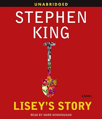 Lisey's Story - King, Stephen, and Winningham, Mare (Read by)