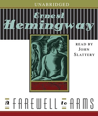 A Farewell to Arms - Hemingway, Ernest, and Slattery, John (Read by)