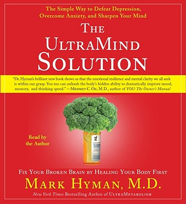 The Ultramind Solution: Fix Your Broken Brain by Healing Your Body First - Hyman, Mark (Read by)
