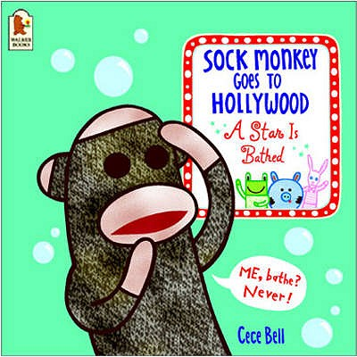 Sock Monkey Goes to Hollywood - Bell, Cece