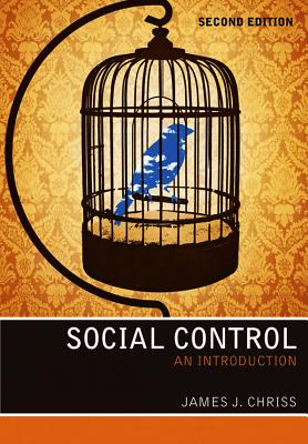 Social Control: An Introduction - Chriss, James J.
