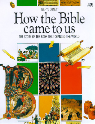 How the Bible Came to Us - Doney, Meryl, and A12