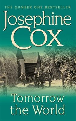 Tomorrow the World - Cox, Josephine