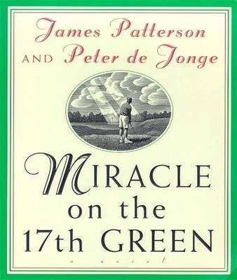 Miracle on the 17th Green - Patterson, James