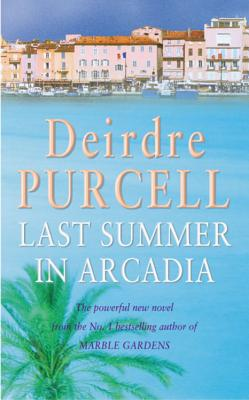 Last Summer in Arcadia - Purcell, Deirdre