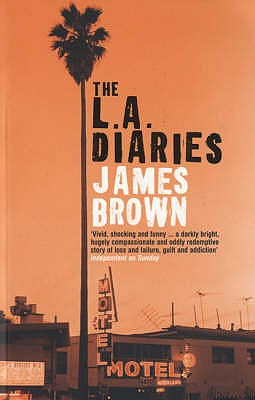 The L.A. Diaries - Brown, James