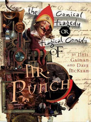 The Tragical Comedy or Comical Tragedy of Mr Punch - Gaiman, Neil