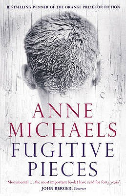 Fugitive Pieces - Michaels, Anne