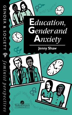 Education, Gender and Anxiety - Shaw, Jenny