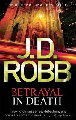 Betrayal in Death - Robb, J. D.