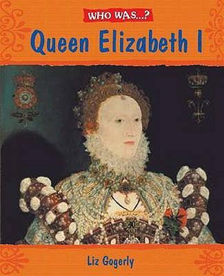 Elizabeth I? - Gogerly, Liz