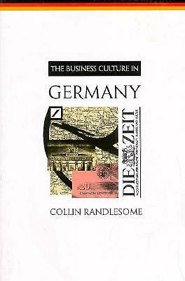 The Business Culture in Germany - Randlesome, Colin, and Randlesome, Collin