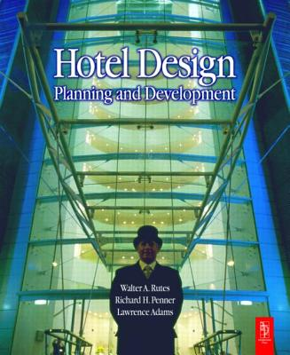 Hotel Design, Planning and Development - Rutes, Walter, and Adams, Lawrence, and Penner, Richard H