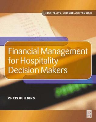 Financial Management for Hospitality Decision Makers - Guilding, Chris