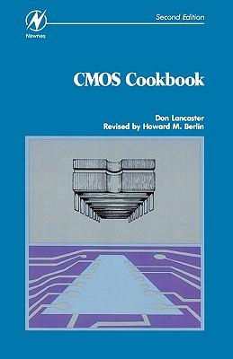 CMOS Cookbook - Lancaster, Don, and Berlin, Howard M
