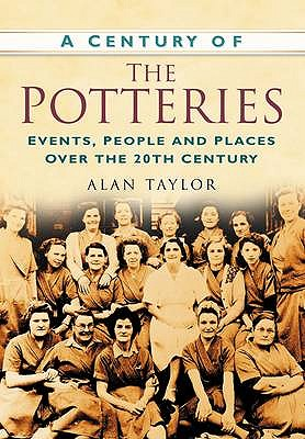 A Century of the Potteries - Taylor, Alan