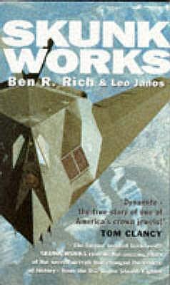 Skunk Works - Rich, Ben R., and Janos, Leo