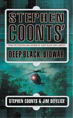 Stephen Coonts's Deep Black: Biowar - Coonts, Stephen, and DeFelice, Jim