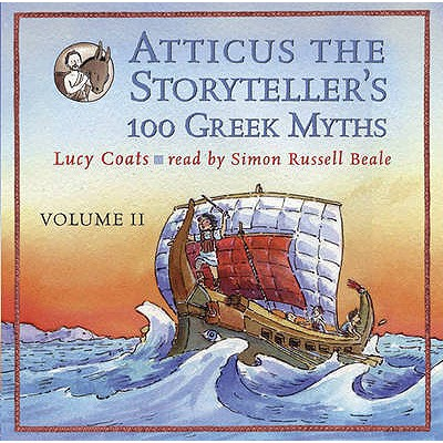 Atticus the Storyteller: 100 Stories from Greece - Coats, Lucy, and Lewis, Anthony (Illustrator), and Beale, Simon Russell (Read by)