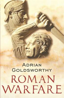 Roman Warfare - Goldsworthy, Adrian, and Keegan, John (Editor)