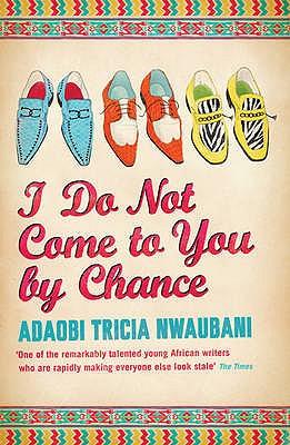 I Do Not Come to You by Chance - Nwaubani, Adaobi Tricia