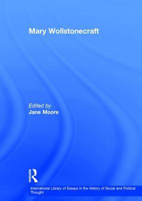 Mary Wollstonecraft - Moore, Jane