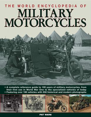 The World Encyclopedia of Military Motorcycles - Ware, Pat
