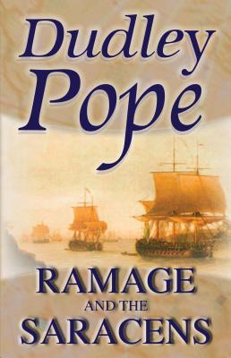 Ramage and the Saracens - Pope, Dudley