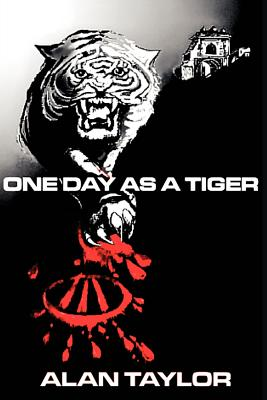 One Day as a Tiger - Taylor, Alan