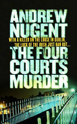 The Four Courts Murder - Nugent, Andrew
