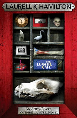 The Lunatic Cafe - Hamilton, Laurell K.