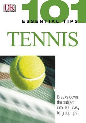 101 Essential Tips: Tennis - Douglas, Paul, and Spieler, Marlena