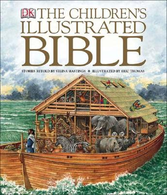The Children's Illustrated Bible - DK Publishing, and Hastings, Selina (Retold by)