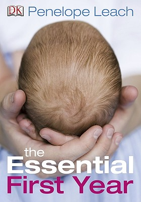The Essential First Year - Leach, Penelope