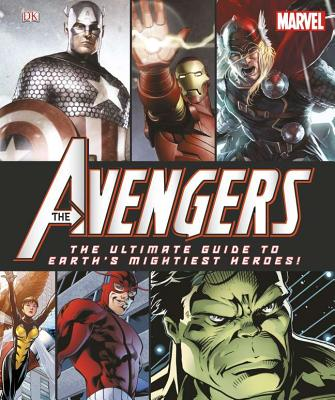 The Avengers: The Ultimate Guide to Earth's Mightiest Heroes! - Beatty, Scott