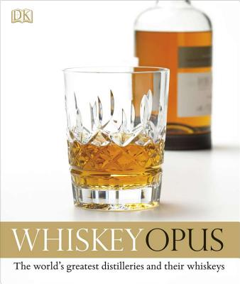 Whiskey Opus - Smith, Gavin D, and Roskrow, Dominic, and De Kergommeaux, Davin (Contributions by)