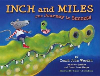 Inch and Miles: The Journey to Success - Wooden, John
