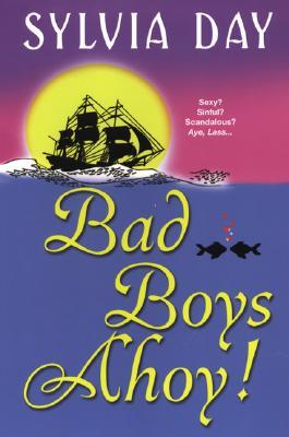 Bad Boys Ahoy! - Day, Sylvia
