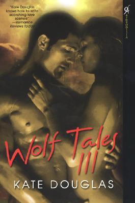 Wolf Tales III - Douglas, Kate