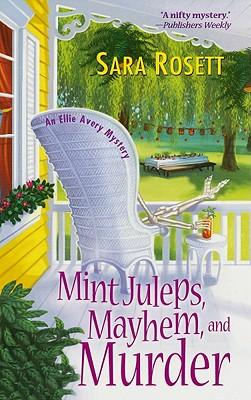 Mint Juleps, Mayhem, and Murder - Rosett, Sara