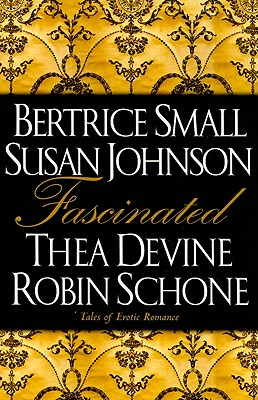 Fascinated - Small, Bertrice, and Johnson, Susan, and Devine, Thea