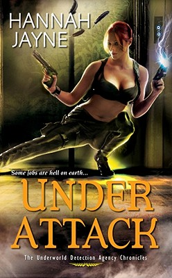 Under Attack: The Underworld Detection Agency Chronicles - Jayne, Hannah
