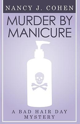 Murder by Manicure (Bad Hair Day Mystery 3) - Cohen, Nancy J