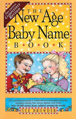 The New Age Baby Name Book - Browder, Sue